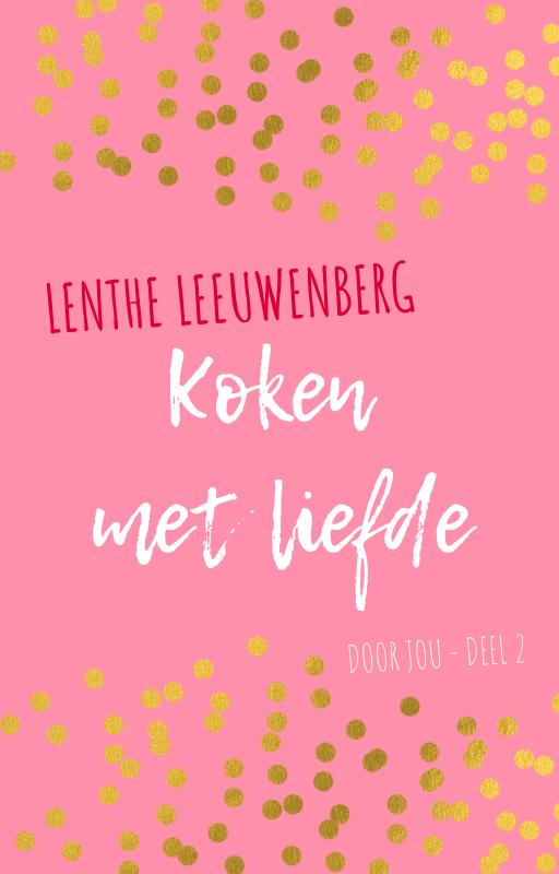 Lenthe Leeuwenberg - Koken met liefde - Door jou deel 2