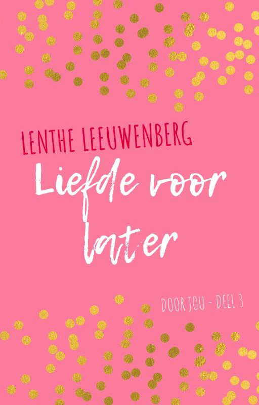 Lenthe Leeuwenberg - Liefde voor later - Door jou deel 3