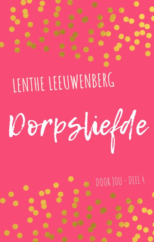 Lenthe Leeuwenberg - Dorpsliefde - Door jou deel 4