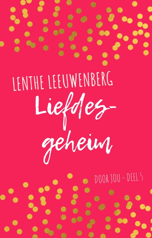 Lenthe Leeuwenberg - Liefdesgeheim - Door jou deel 5